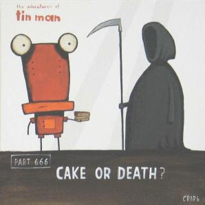 TinMan Cake or death